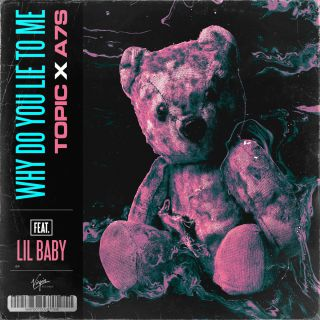 Topic & A7S - Why Do You Lie to Me (feat. Lil Baby) (Radio Date: 20-11-2020)