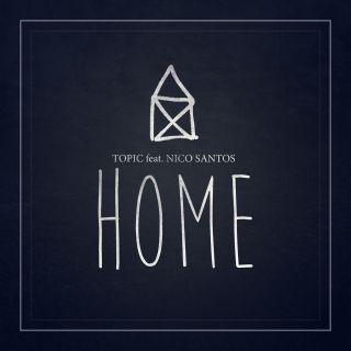 Topic - Home (feat. Nico Santos) (Radio Date: 11-03-2016)