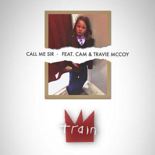 Train - Call Me Sir (feat. Cam & Travie McCoy) (Radio Date: 15-06-2018)