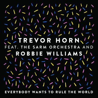 Trevor Horn - Everybody Wants to Rule the World (feat. The Sarm Orchestra and Robbie Williams) (Radio Date: 07-12-2018)