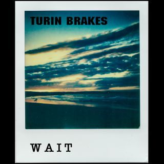 Turin Brakes - Wait (Radio Date: 12-01-2018)