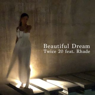 Twice 20 - Beautiful Dream (feat. Rhade) (Radio Date: 20-10-2020)