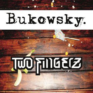 Two Fingerz - Bukowski (Radio Date: 08-05-2015)