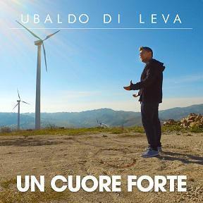 Ubaldo Di Leva - Un cuore forte (Radio Date: 02-12-2016)