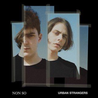 Urban Strangers - Non so (Radio Date: 11-05-2018)