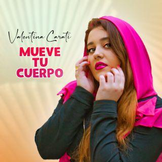 Valentina Carati - Mueve Tu Cuerpo (Radio Date: 04-06-2021)