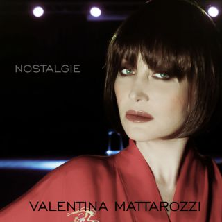 Valentina Mattarozzi - Nostalgie (Radio Date: 15-01-2021)