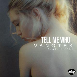 Vanotek - Tell Me Who (feat. Eneli) (Radio Date: 15-09-2017)