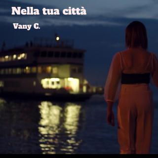Vany C. - Nella Tua Città (Radio Date: 06-12-2019)