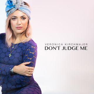 Veronica Kirchmajer - Don't Judge Me (Radio Date: 13-12-2019)