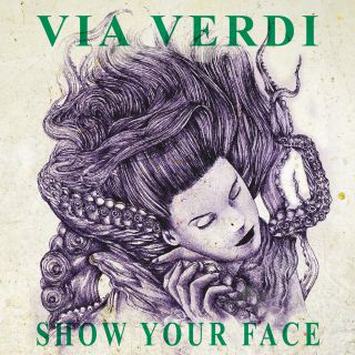 Via Verdi - Show Your Face (Radio Date: 06-12-2019)