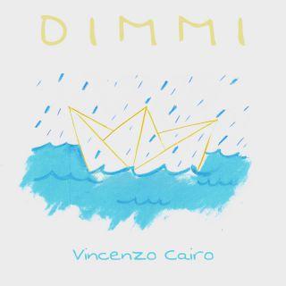 Dimmi, di Vincenzo Cairo