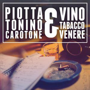Piotta & Tonino Carotone - Vino tabacco & Venere (Radio Date: 06-05-2016)