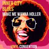 VINYL CONVENTION - Inner City Blues (Make Me Wanna Holler)
