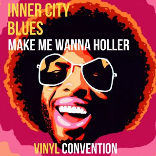 Vinyl Convention - Inner City Blues (Make Me Wanna Holler) (Radio Date: 11-01-2019)
