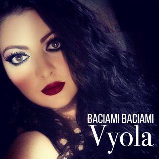 Vyola - Baciami Baciami (Radio Date: 11-06-2021)