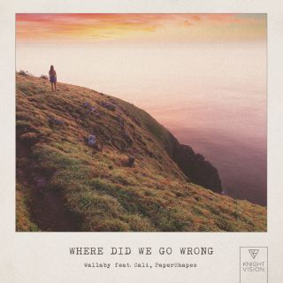 Wallaby - Where Did We Go Wrong (feat. Cali, PaperShapes) (Radio Date: 12-10-2018)