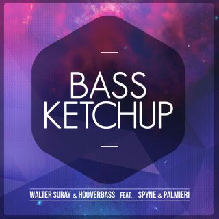 Walter Suray & Hooverbass - Bass Ketchup (feat. Spyne & Palmieri) (Radio Date: 19-05-2015)