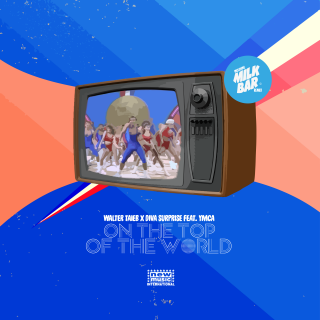 Walter Taieb X Diva Surprise - On The Top Of The World (feat. YMCA) (Milk Bar Remix) (Radio Date: 02-07-2021)