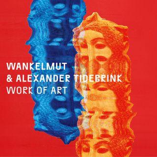 Wankelmut & Alexander Tidebrink - Work of Art (Radio Date: 15-06-2018)