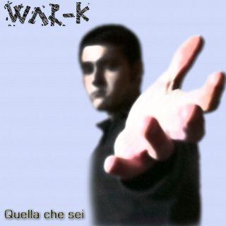 L'etichetta discografica SanLucaSound è lieta di presentare il nuovo singolo di War- K: Quella che sei