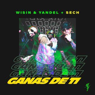 Wisin & Yandel & Sech - Ganas De Ti (Radio Date: 23-03-2020)