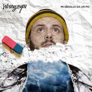 Wrongonyou - Mi Sbaglio Da Un Po' (Radio Date: 23-10-2019)