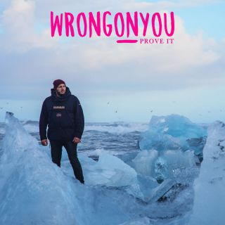 Wrongonyou - Prove It (Radio Date: 02-02-2018)