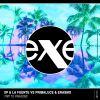 XP & LA FUENTE VS PRIMALUCE & ERASMO - Trip To Paradise