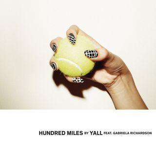 Yall - Hundred Miles (feat. Gabriela Richardson) (Radio Date: 06-11-2015)