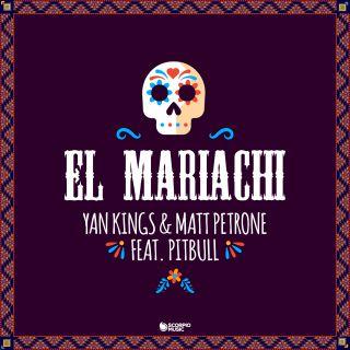 Yan Kings & Matt Petrone - El Mariachi (feat. Pitbull) (Radio Date: 05-04-2019)