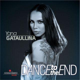 Yana Gataullina - Dance To The End (Radio Date: 16-10-2018)