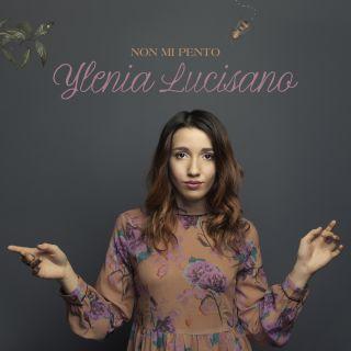 Ylenia Lucisano - Non mi pento (Radio Date: 03-05-2019)