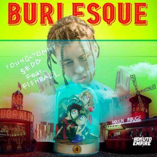 Young Tommy & Sedd - Burlesque (feat. Fishball) (Radio Date: 17-04-2020)