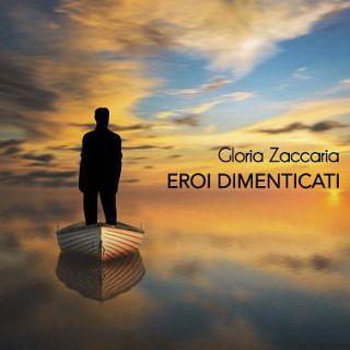Gloria Zaccaria - Eroi dimenticati (Radio Date: 09-03-2018)
