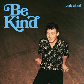 Zak Abel - Be Kind (Radio Date: 02-04-2021)