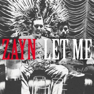 Zayn - Let Me (Radio Date: 20-04-2018)