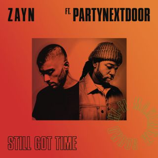 Zayn - Still Got Time (feat. PARTYNEXTDOOR) (Radio Date: 24-03-2017)
