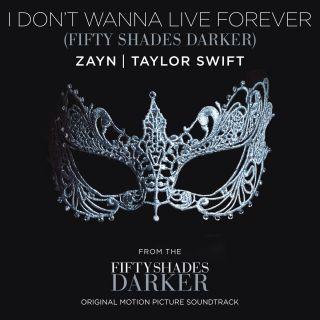 i don't wanna live forever Zayn & Taylor Swift