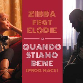 Zibba - Quando stiamo bene (feat. Elodie) (prod. Mace) (Radio Date: 26-01-2018)