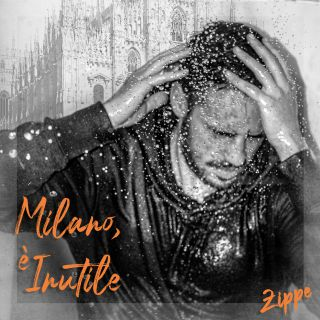 Zippe - Milano, è inutile (Radio Date: 27-03-2020)