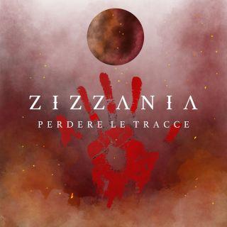 Zizzania - Perdere le tracce (Radio Date: 13-04-2018)