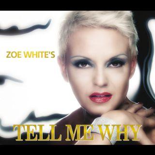 Zoe White's - Tell Me Why (Radio Date: 20-05-2014)