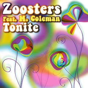 Zoosters Feat. M. Coleman - Tonite (Radio Date: 01 Giugno 2012)