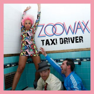 Zoowax - Taxi Driver (Radio Date: 11-04-2014)