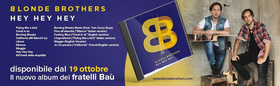 Blonde Brothers - Hey Hey Hey. Disponibile dal 19 Ottobre il nuovo album dei Fratelli Baù